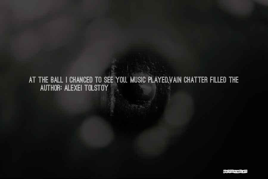 Russian Music Quotes By Alexei Tolstoy