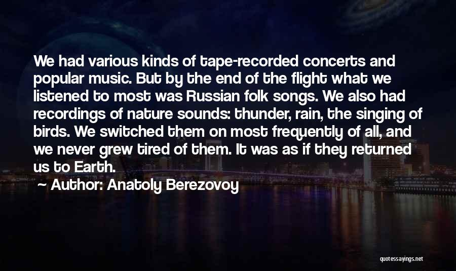 Russian Music Quotes By Anatoly Berezovoy
