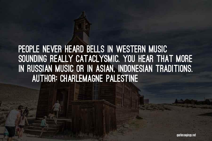 Russian Music Quotes By Charlemagne Palestine