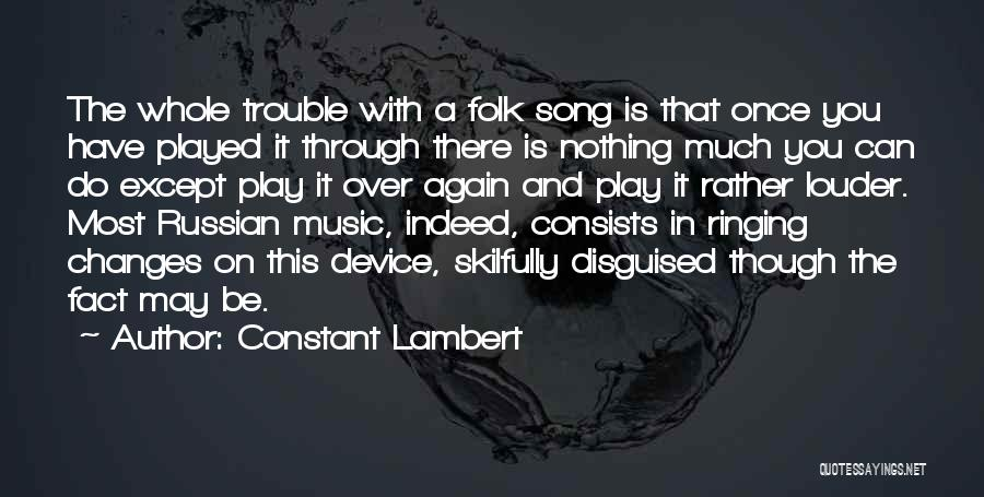 Russian Music Quotes By Constant Lambert