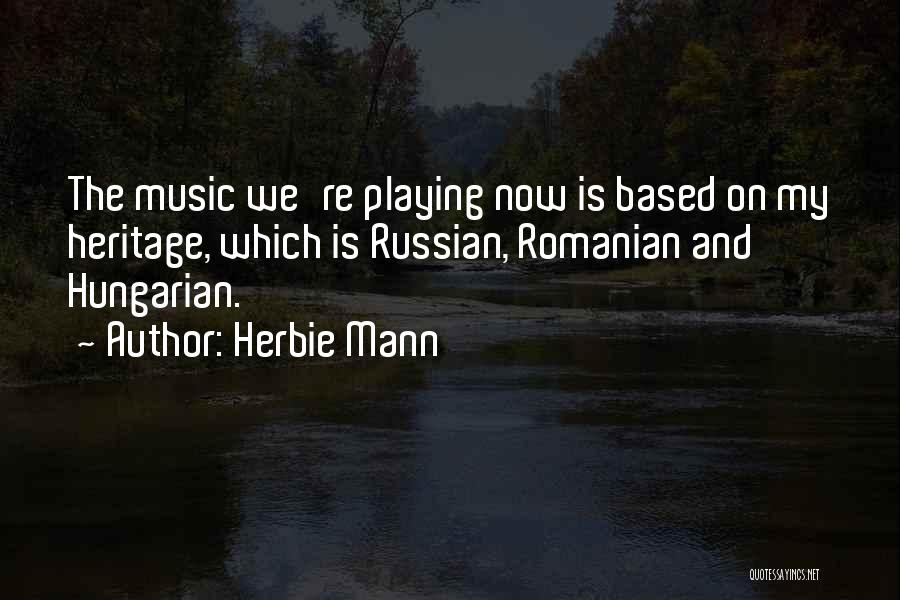 Russian Music Quotes By Herbie Mann