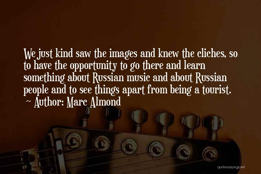 Russian Music Quotes By Marc Almond