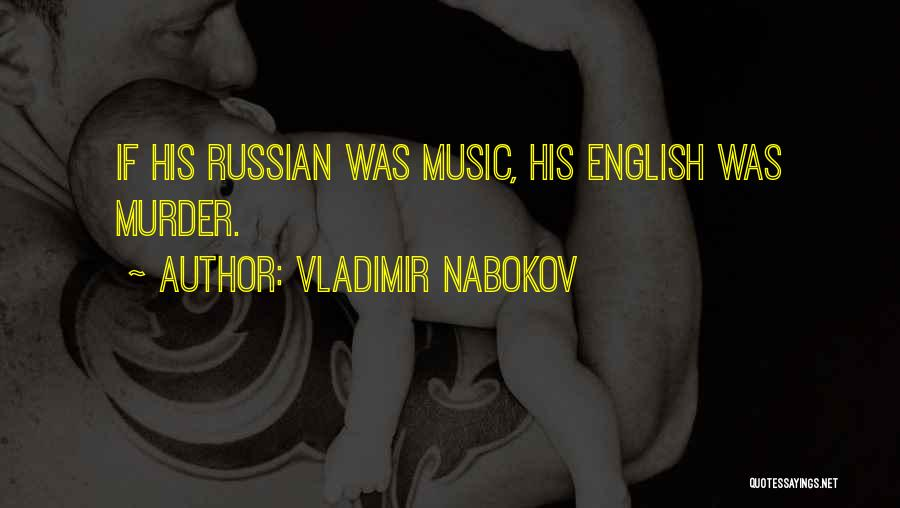Russian Music Quotes By Vladimir Nabokov
