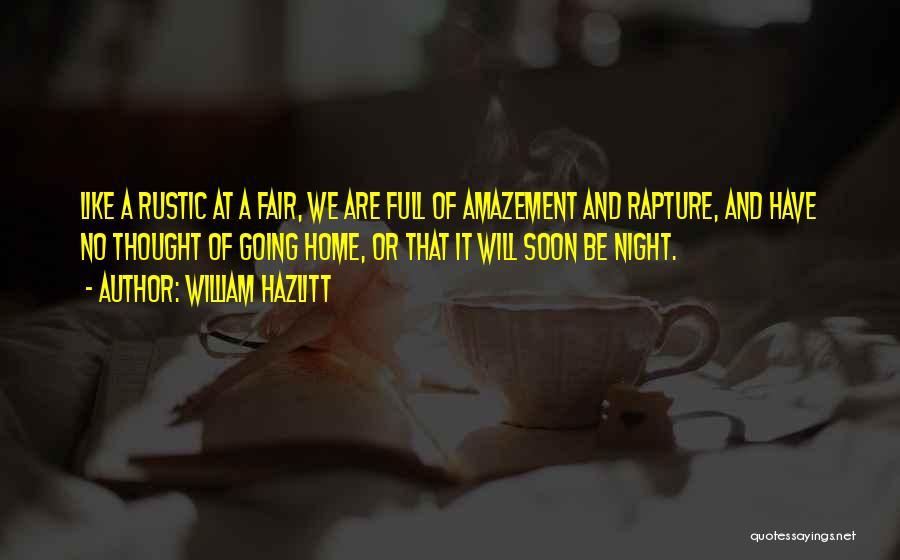 Rustic Home Quotes By William Hazlitt