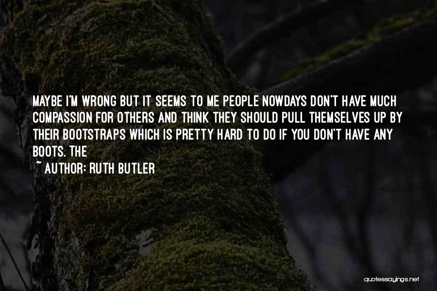 Ruth Butler Quotes 602259