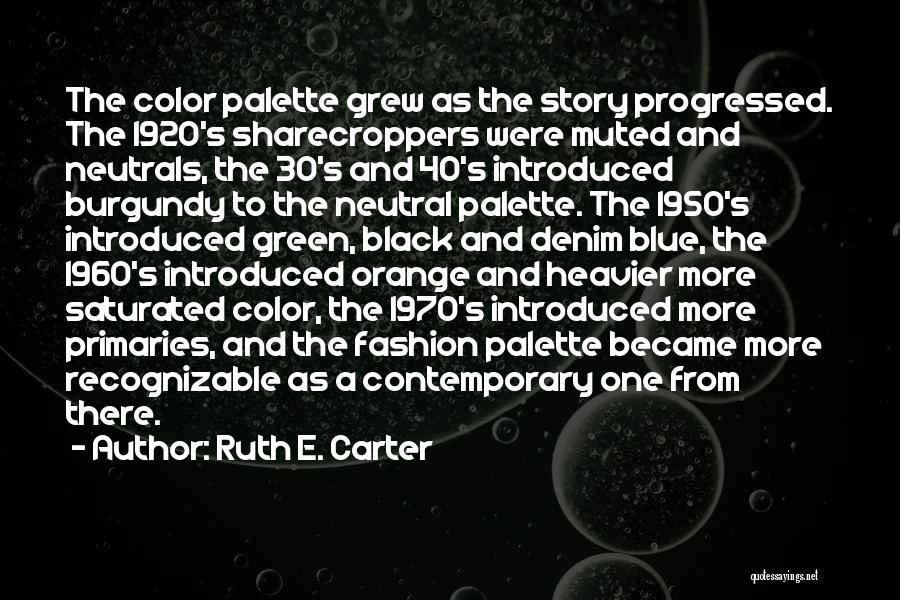 Ruth E. Carter Quotes 1122901
