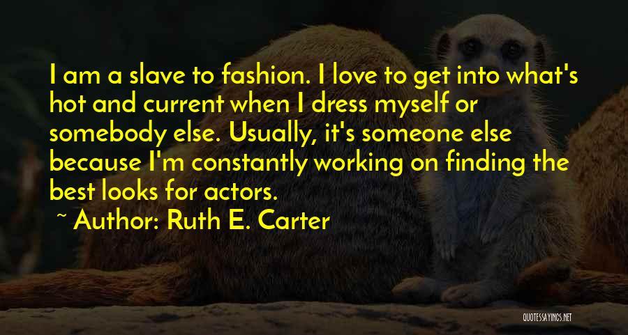 Ruth E. Carter Quotes 136464