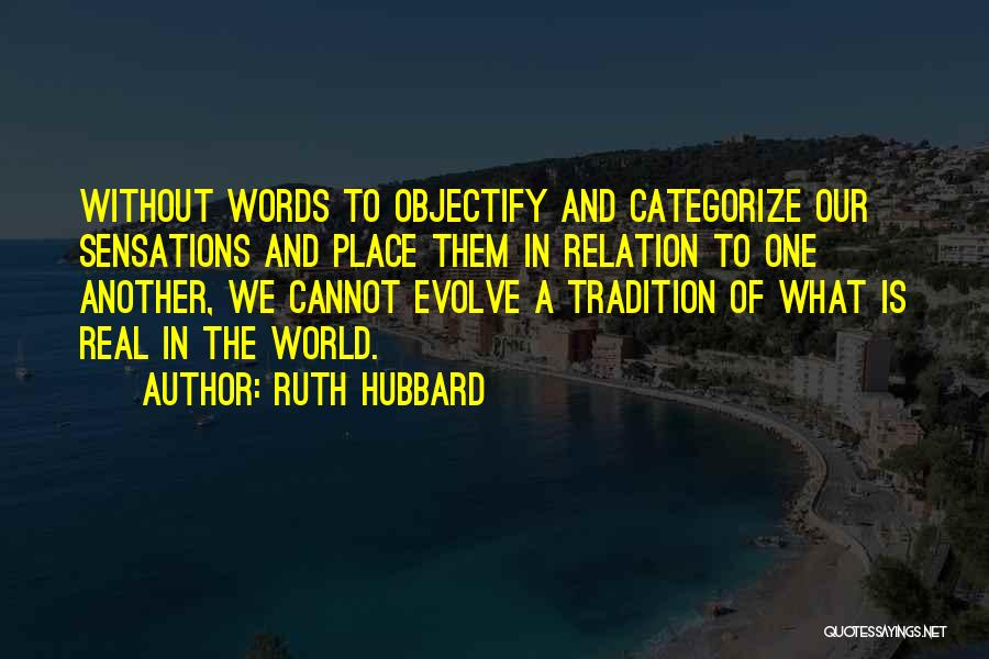 Ruth Hubbard Quotes 914161