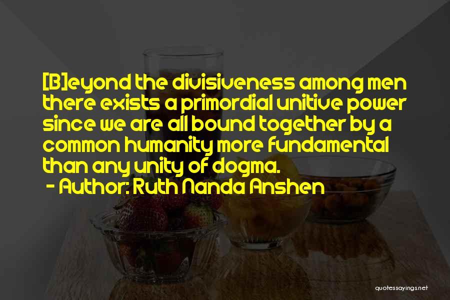 Ruth Nanda Anshen Quotes 1457979