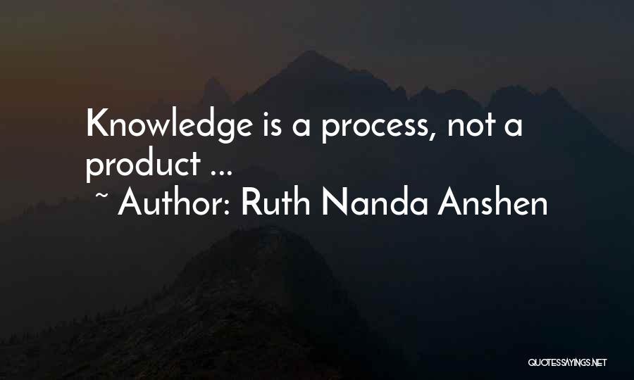 Ruth Nanda Anshen Quotes 633630