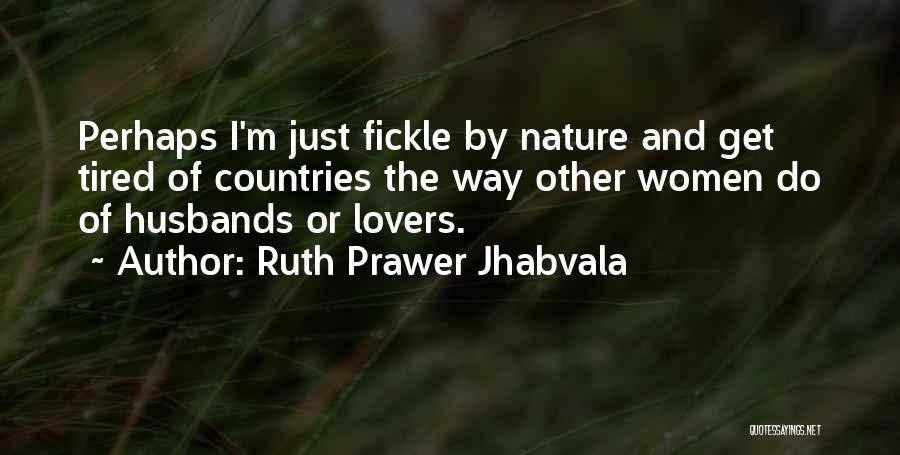 Ruth Prawer Jhabvala Quotes 1236738
