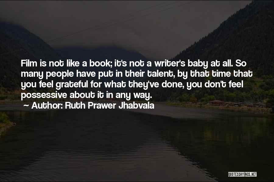 Ruth Prawer Jhabvala Quotes 186034