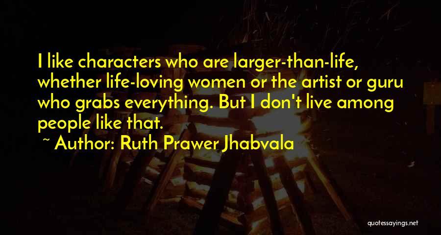 Ruth Prawer Jhabvala Quotes 1951435