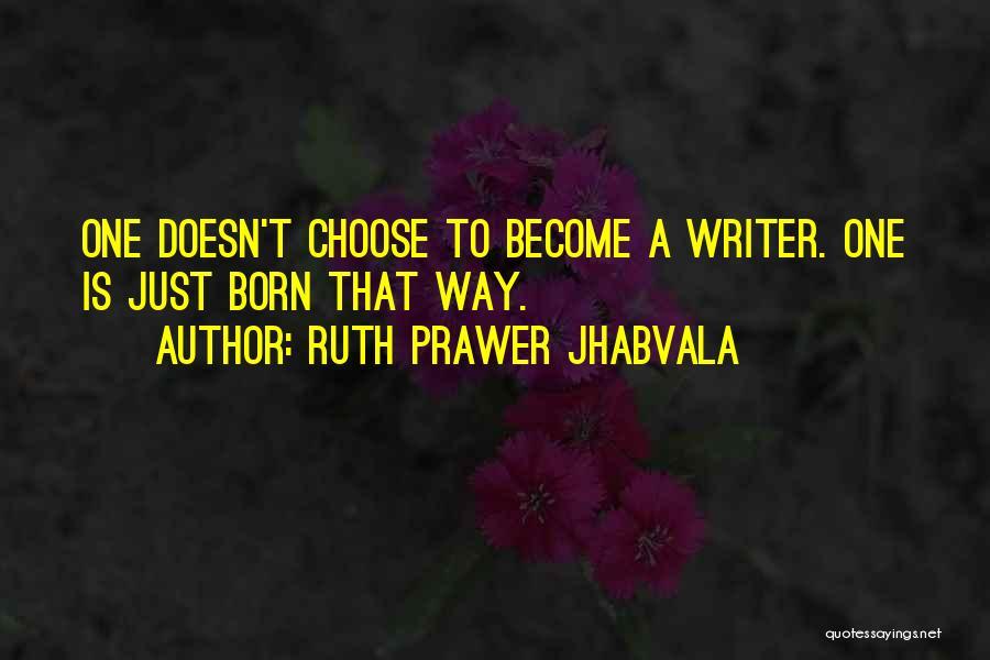 Ruth Prawer Jhabvala Quotes 559823