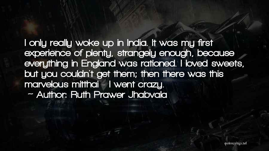 Ruth Prawer Jhabvala Quotes 927402