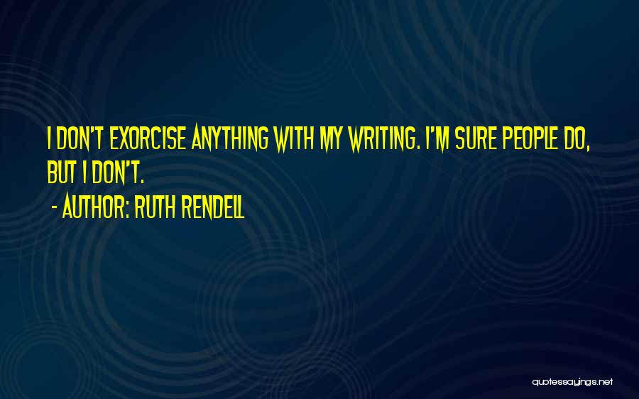 Ruth Rendell Quotes 1083859