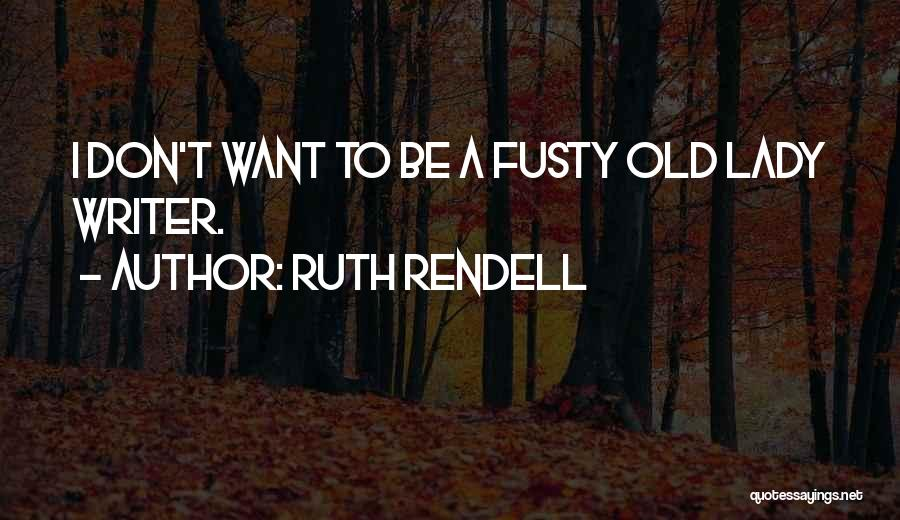Ruth Rendell Quotes 1957802