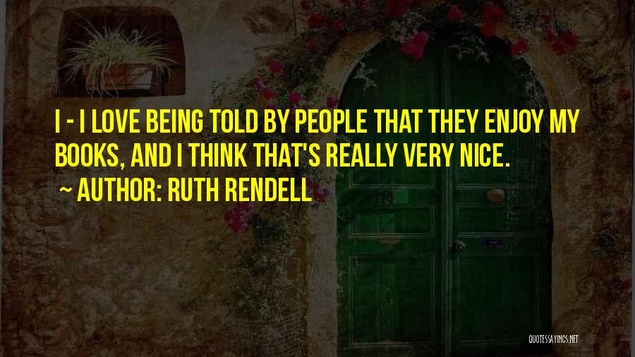 Ruth Rendell Quotes 462653