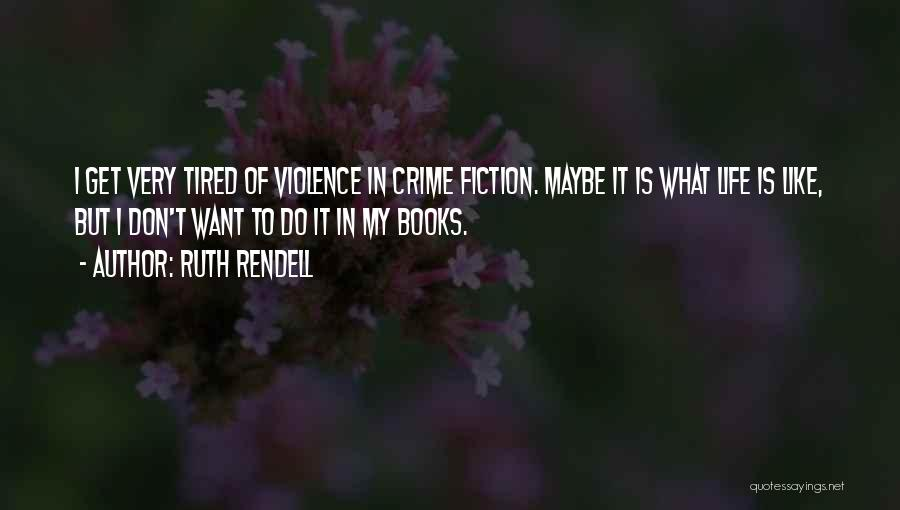 Ruth Rendell Quotes 770486