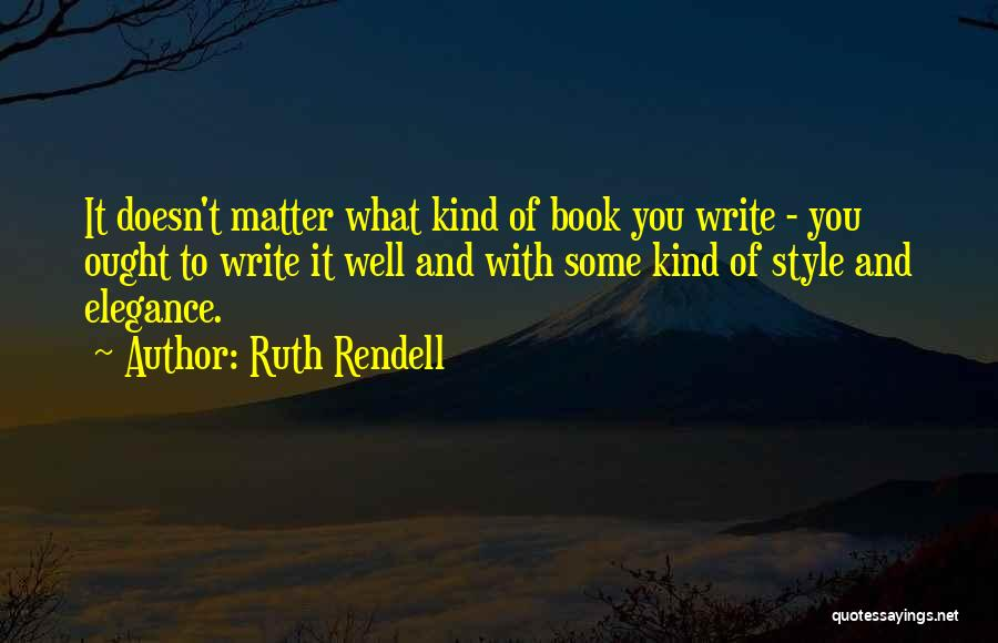 Ruth Rendell Quotes 927971