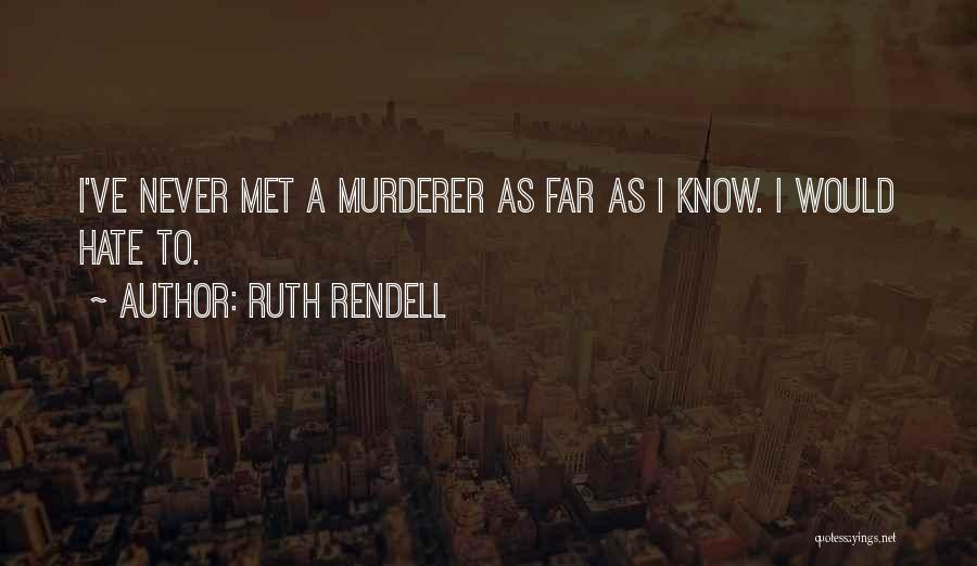 Ruth Rendell Quotes 989626