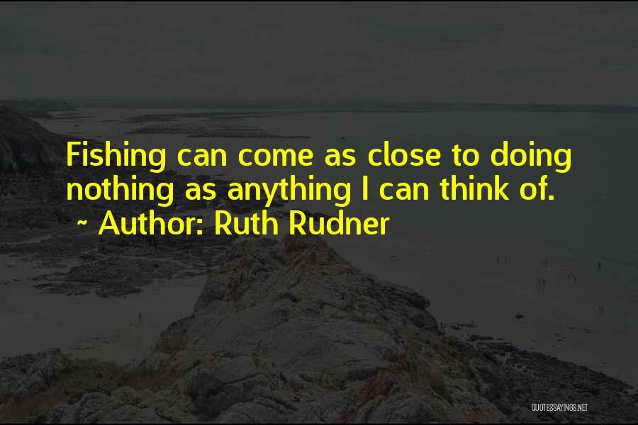 Ruth Rudner Quotes 928201