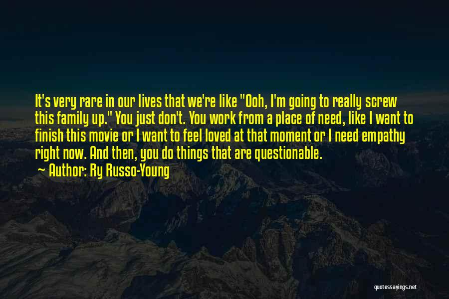 Ry Russo-Young Quotes 117132