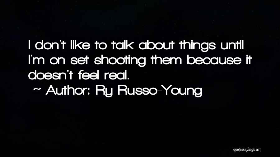 Ry Russo-Young Quotes 1973175