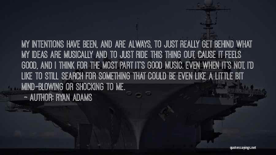 Ryan Adams Quotes 1030296
