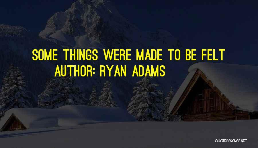 Ryan Adams Quotes 1629147