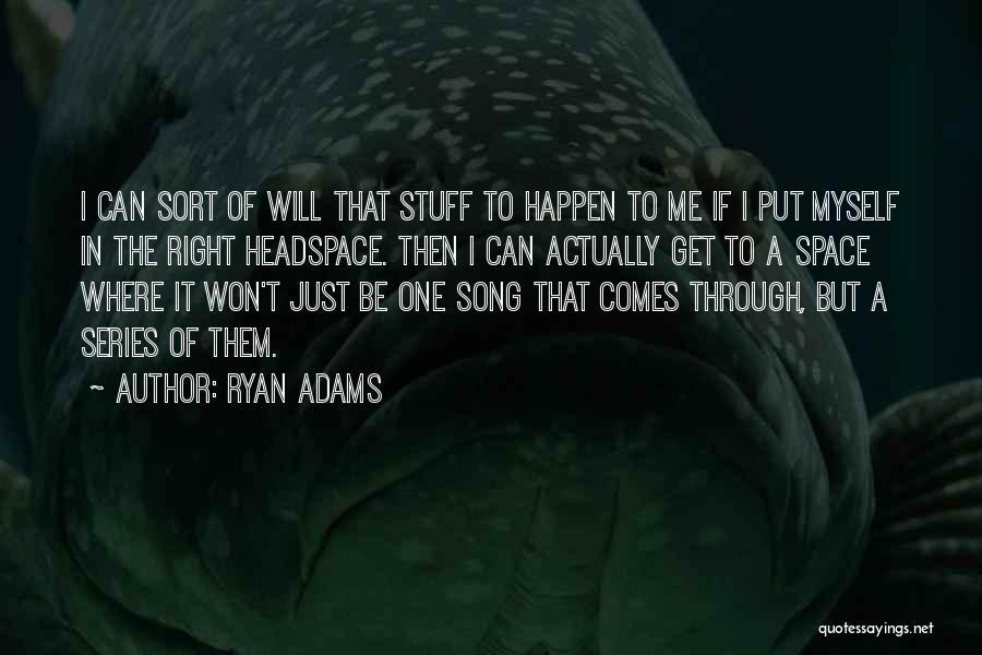 Ryan Adams Quotes 1681132