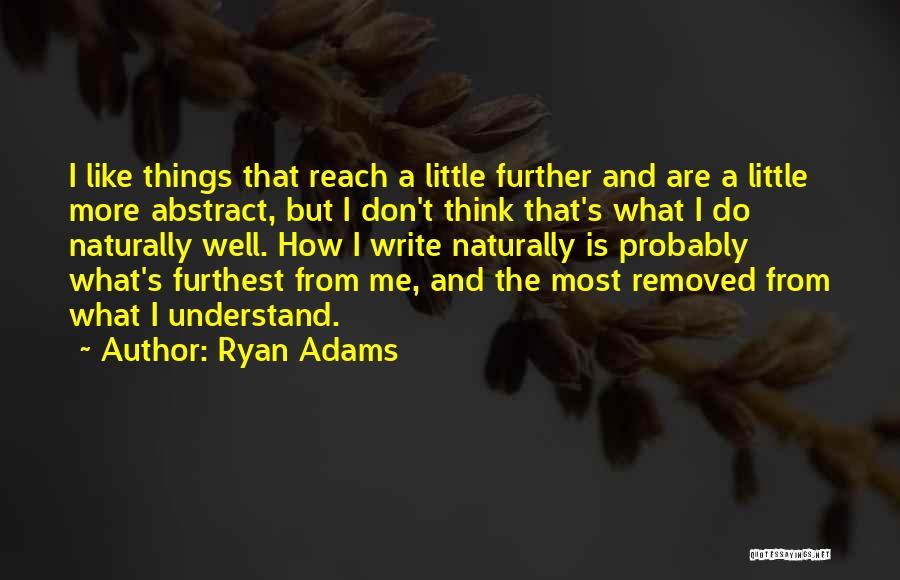 Ryan Adams Quotes 1731889