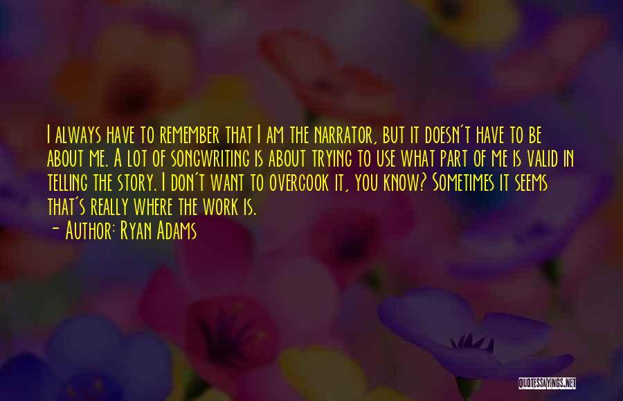 Ryan Adams Quotes 1761049