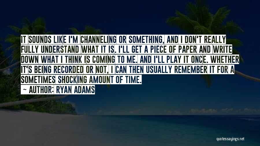 Ryan Adams Quotes 1873278