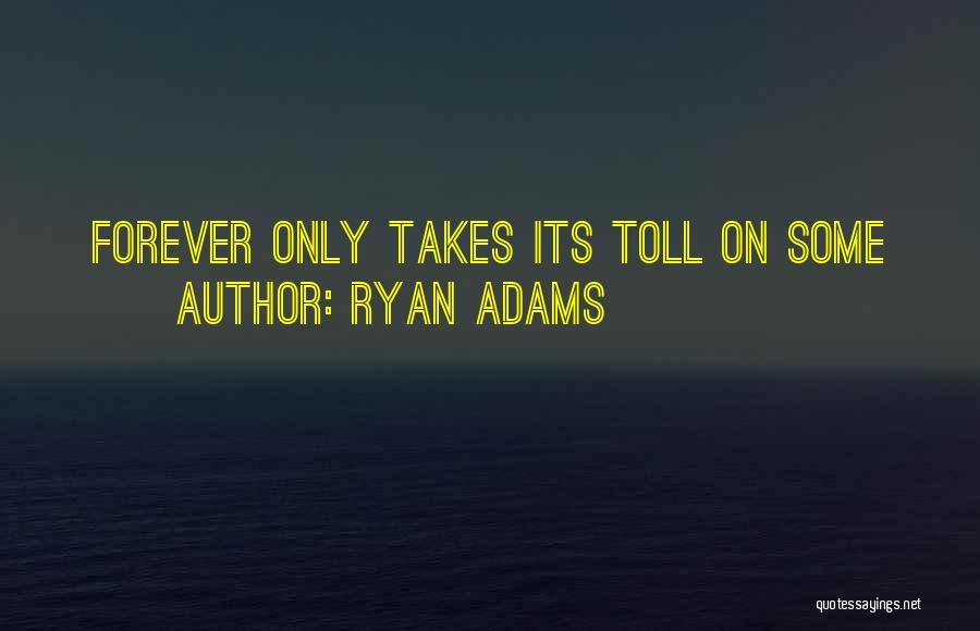 Ryan Adams Quotes 2137081