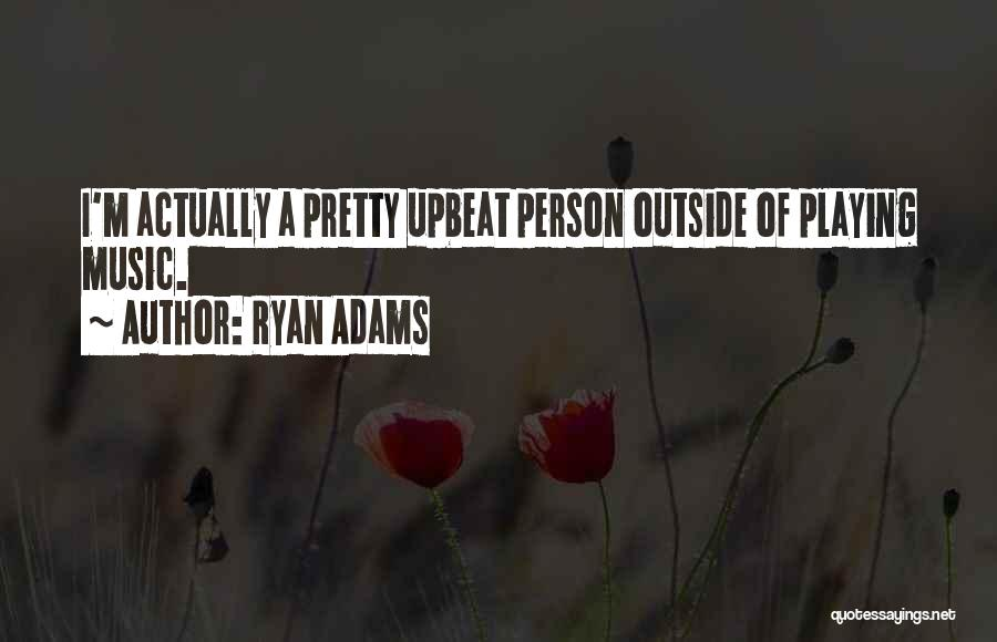 Ryan Adams Quotes 2154752