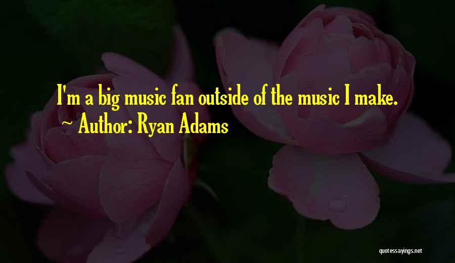 Ryan Adams Quotes 2161485