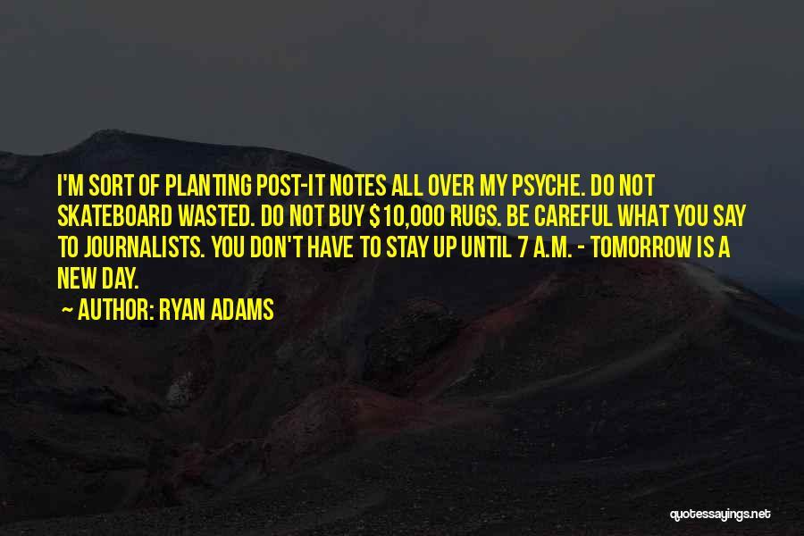 Ryan Adams Quotes 2216743
