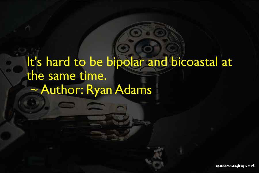 Ryan Adams Quotes 245377