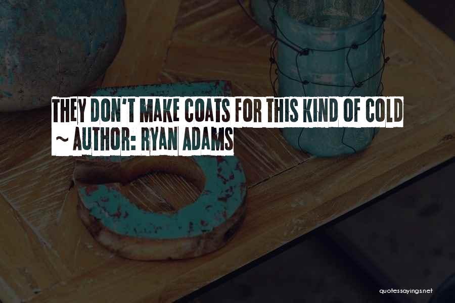 Ryan Adams Quotes 279900