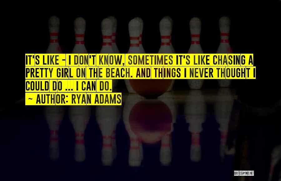Ryan Adams Quotes 337445