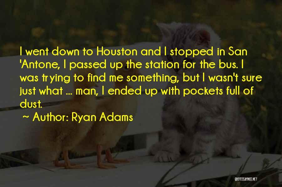 Ryan Adams Quotes 427125
