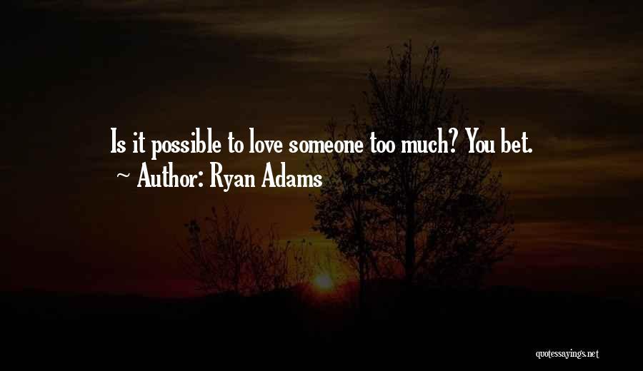 Ryan Adams Quotes 512890