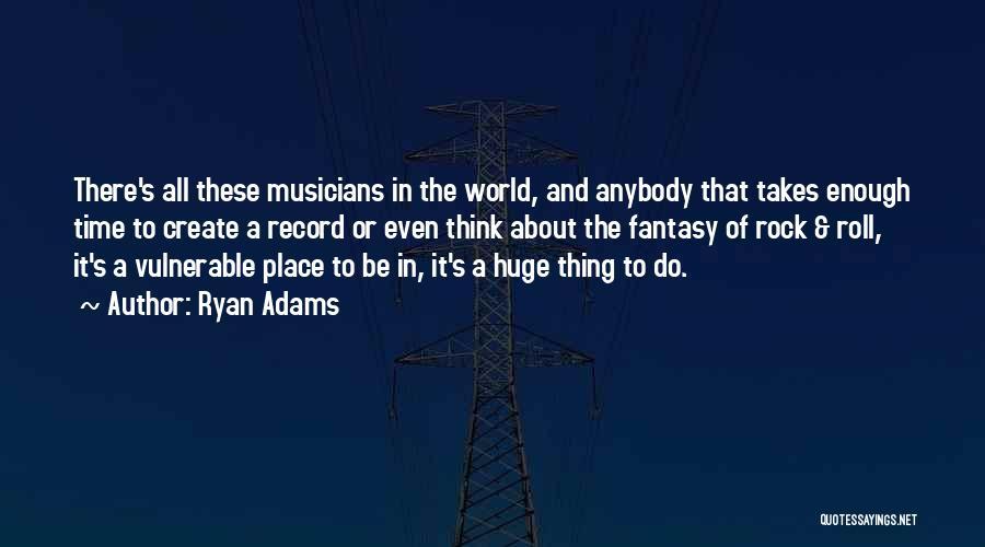 Ryan Adams Quotes 621658
