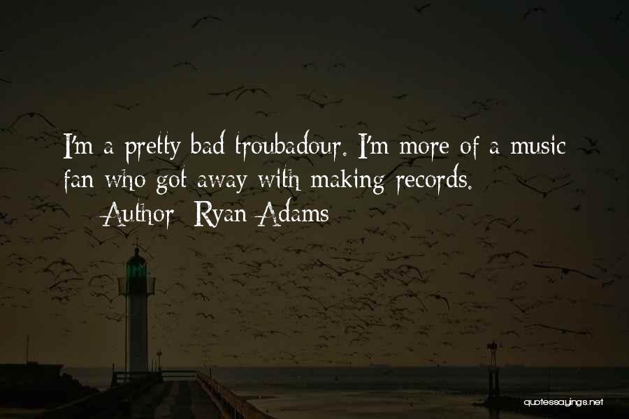 Ryan Adams Quotes 681410