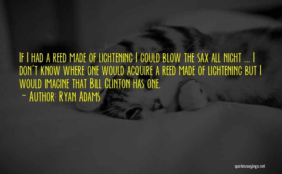 Ryan Adams Quotes 740883