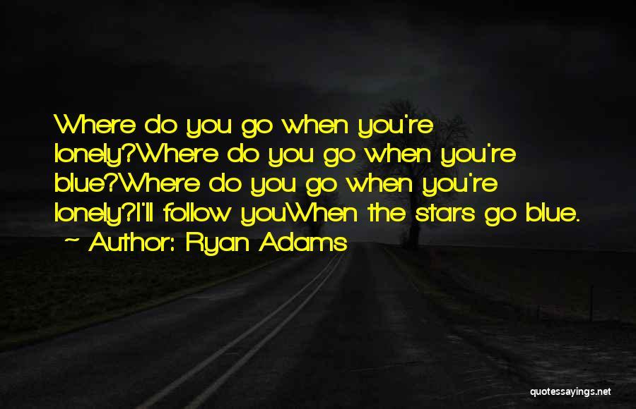 Ryan Adams Quotes 855849