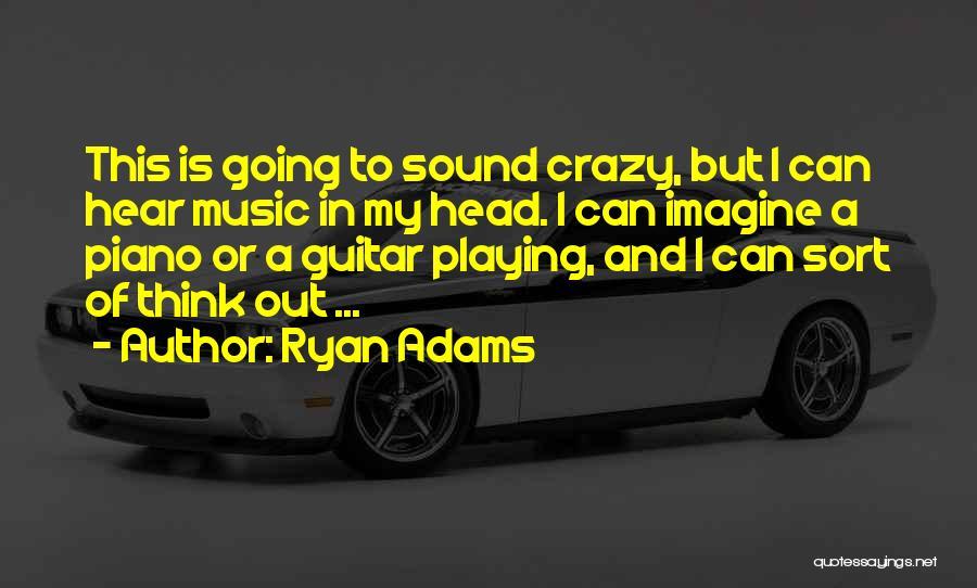 Ryan Adams Quotes 976859