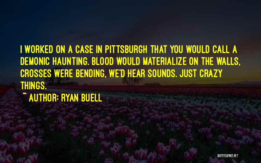 Ryan Buell Quotes 2204913