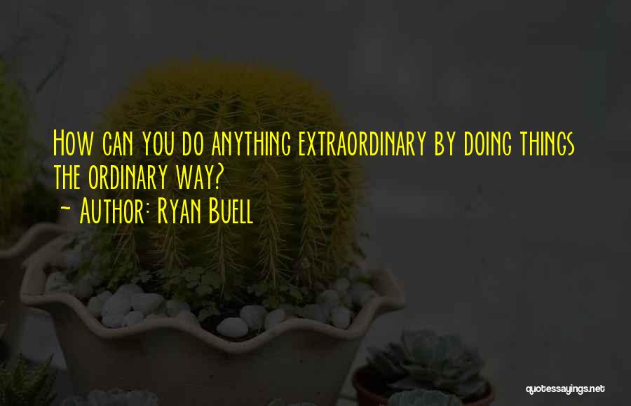 Ryan Buell Quotes 931235